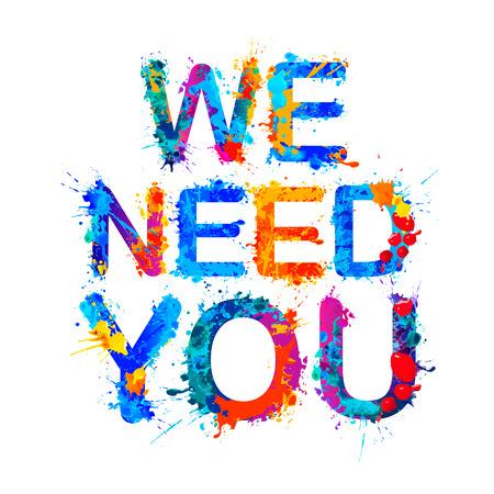 Te necesitamos. Palabras vectoriales de letras de pintura splash