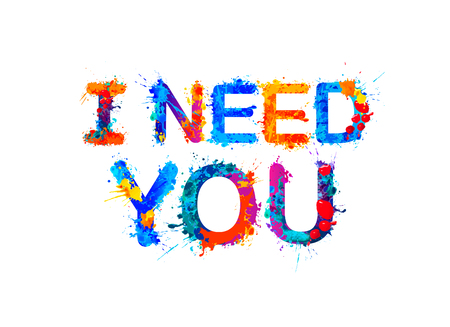 I need you. Vector font inscription of splash paint letters Illustration
