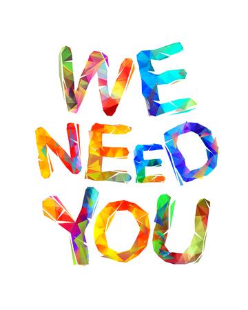 Wir brauchen dich. Wörter der bunten dreieckigen Buchstaben