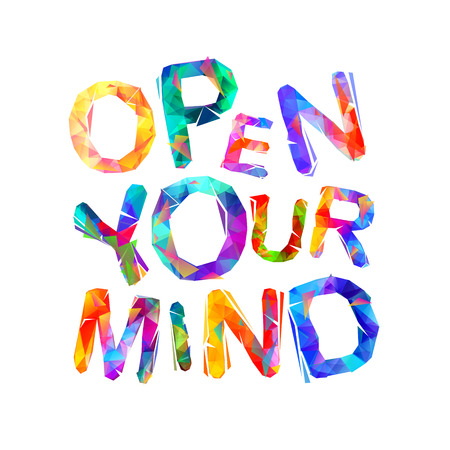 Open your mind. inscription of triangular letters