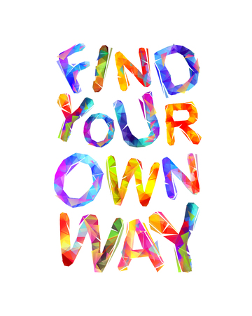 FIND YOUR OWN WAY. Motivation inscription of triangular letters Иллюстрация