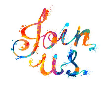 Rejoignez-nous. Inscription calligraphique de lettres de peinture aquarelle splash Vecteurs