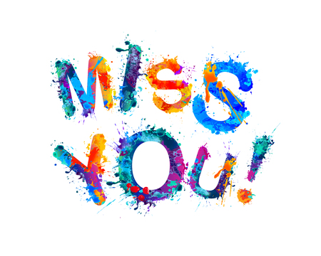 Miss you. Vector inscription of watercolor splash paint letters
