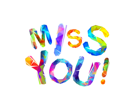Miss you. Vector inscription of triangular multicolored letters