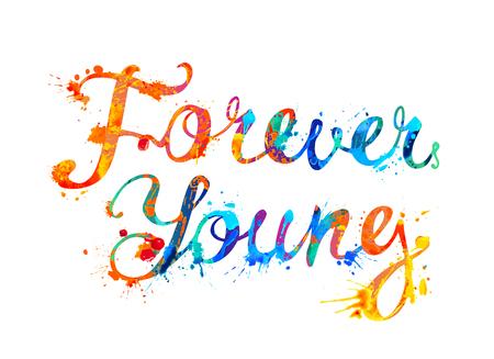Forever young. Motivational inscription of splash paint calligraphic letters Vetores