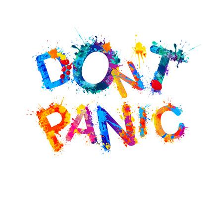 Dont panic. Inscription of splash paint letters. Vector