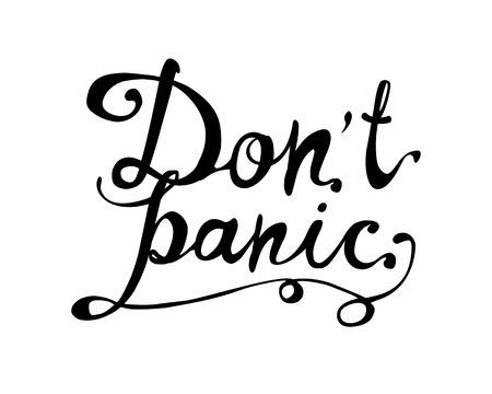 Don't panic. Calligraphic doodle letters inscription. Vector