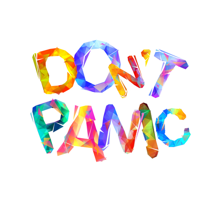 Dont panic. Inscription of triangular letters. Vector