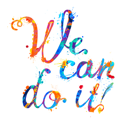 We can do it. Motivational inscription. Splash paint calligraphic vector letters