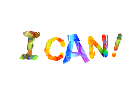 I CAN. Motivation inscription of triangular colorful letters