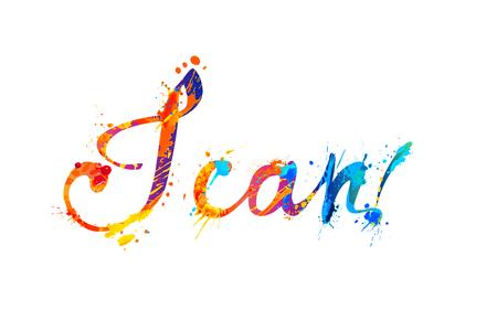 I CAN. Motivation inscription of splash paint letters