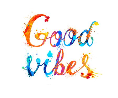 Good vibes. Splash paint vector calligraphic letters