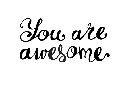 You are awesome. Inscription of vector calligraphic letters