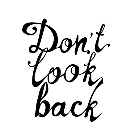 Dont look back. Calligraphic vector words black on white