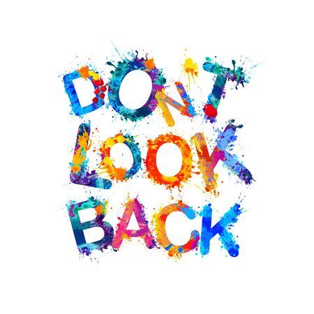 Dont look back. Words of splash paint letters