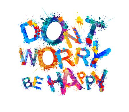 Dont worry be happy. Inscription of watercolor splash paint. Vector Stock Photo