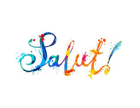 Salut. Word means Hello in french. Vector calligraphic splash paint letters