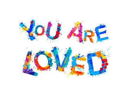 You are loved. Vector inscription of splash paint letters