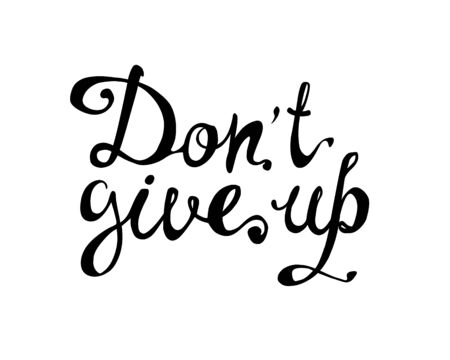 Do not GIVE UP. Motivation inscription of vector calligraphic letters