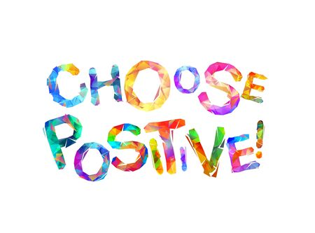 Choose positive. Vector words of triangular letters
