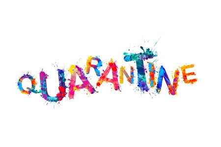 Quarantine. Optimistic inscrioption of vetor splash paint letters. Foto de archivo