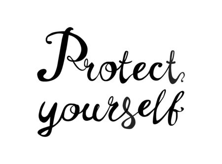 Protect yourself. Words of vector calligraphic letters