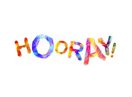 Word hooray. Sign of triangular colorful letters