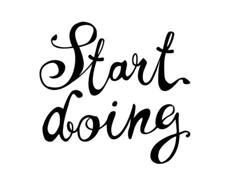 Start doing. Vector inscription of calligraphic letters Иллюстрация