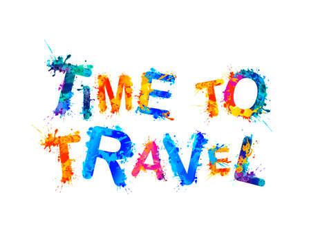 Time to travel. Motivational vector inscription of splash paint letters 向量圖像