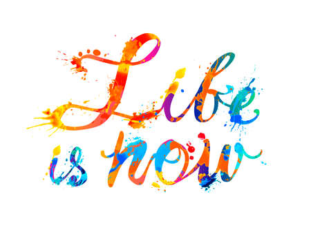 Life is now. Vector inspirational slogan. Calligraphic splash paint letters 向量圖像