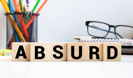ABSURD word made with building blocks, concept