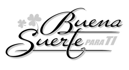 Handwritten lettering in Spanish language Buena Suerte - Good luck. Vector calligraphy isolated phrase with shamrock lucky symbol
