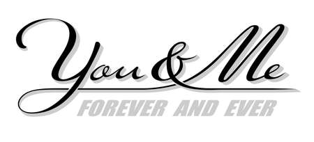 Handwritten isolated text You & Me with shadow, forever and ever. Hand drawn calligraphy lettering Ilustracja