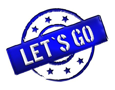 lets: Sign and stamp for your presentation, for websites and many more named Lets go Stock Photo