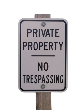 invade: No Trespassing - An isolated image of a Private Property Sign