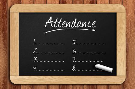 Chalkboard on the wooden table written attendance list.