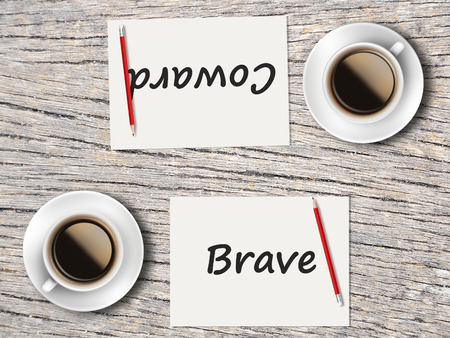 coward: The Business Concept : Comparison between brave and coward    .