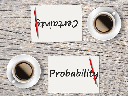 appropriate: The Business Concept : Comparison between probability and certainty    .