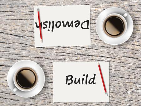demolish: The Business Concept : Comparison between build and demolish   . Stock Photo