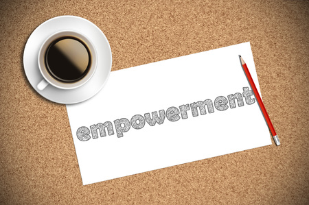 empowerment: coffee and pencil sketch empowerment on paper.