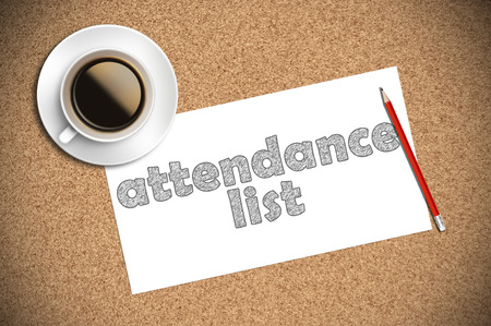 attendance: coffee and pencil sketch attendance list on paper.