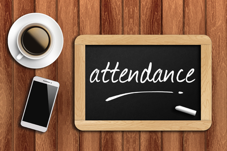 attendance: coffee, phone  and chalkboard with  word attendance.