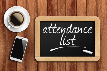 attendance: coffee, phone  and chalkboard with  word attendance list.
