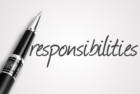 responsibilities: pen writes responsibilities on white blank paper.
