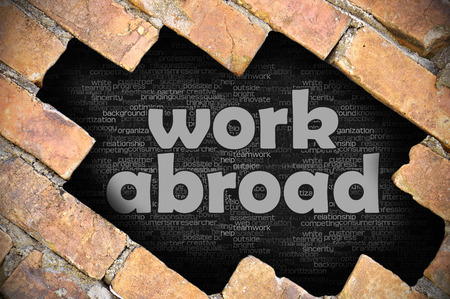foreigner: The hole in the brick wall with word work abroad