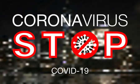 Coronavirus. Stop. Covid-19. City. No Infection. Dangerous Coronavirus Cell. Bacteria. Caution. Outbreak. Pandemic medical concept. NY. Vector Icon, Illustration.
