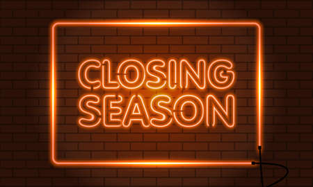 Neon sign closing season in a squared on brick wall background. Orange. Vector illustration