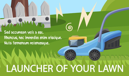 Flat Banner is Written Launcher of Your Lawn. Lawn Mowing Equipment Home. To Cut Grass Lawn with High Quality and Effortlessly. Give Well Groomed View Lawn House. Vector Illustration.