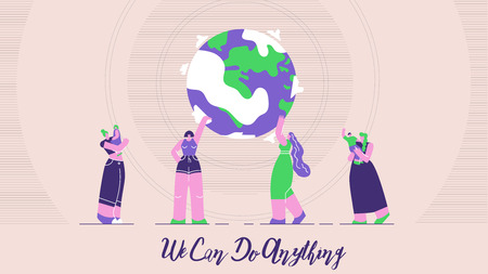 Flat Illustration is Written We Can Do Anything. International Support for Womens Rights and Freedoms. Women Hold Planet with their Hands. Social Movement Modern Women. Vector Illustration.
