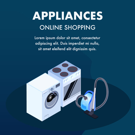 Appliances Online Store Isometric Banner Template. Internet Supermarket Typography with Copyspace. Realistic Laundry Washer, Oven, Vacuum Cleaner Illustrations. Domestic Electronics Poster Design